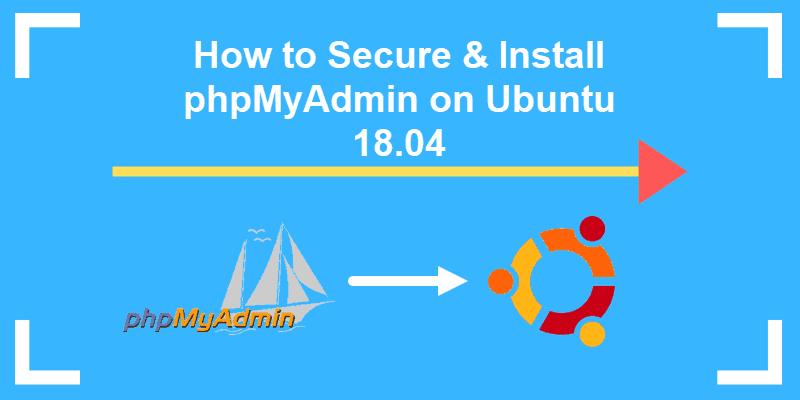 secure and install phpmyadmin on ubuntu 18