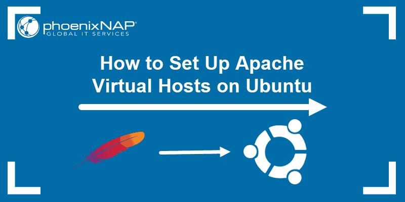 How to set up Apache virtual host on Ubuntu.