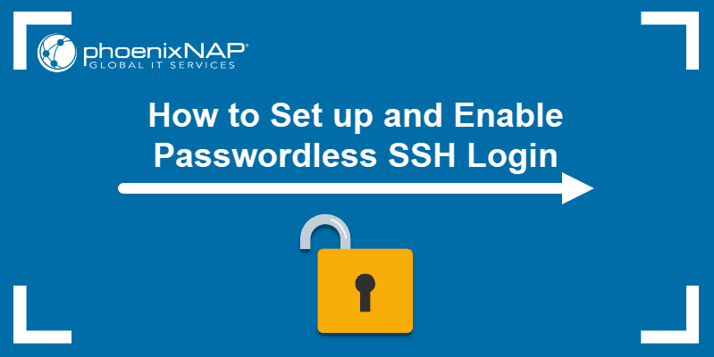 Tutorial on how to set up and enable passwordless SSH login.