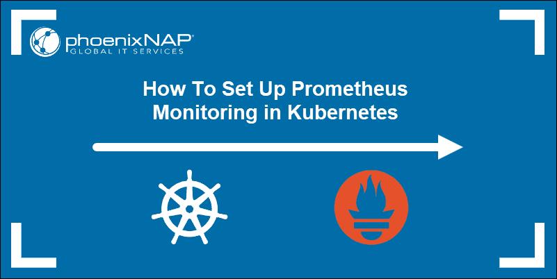 tutorial on Prometheus monitoring on Kubernetes Cluster