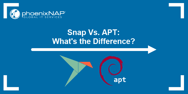Snap Vs. Apt - What's the Difference?