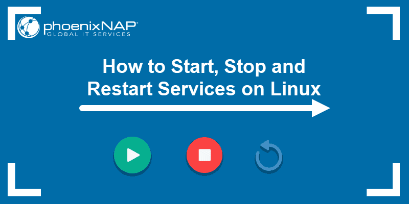Tutorial on how to start, stop, and restart services on Linux.
