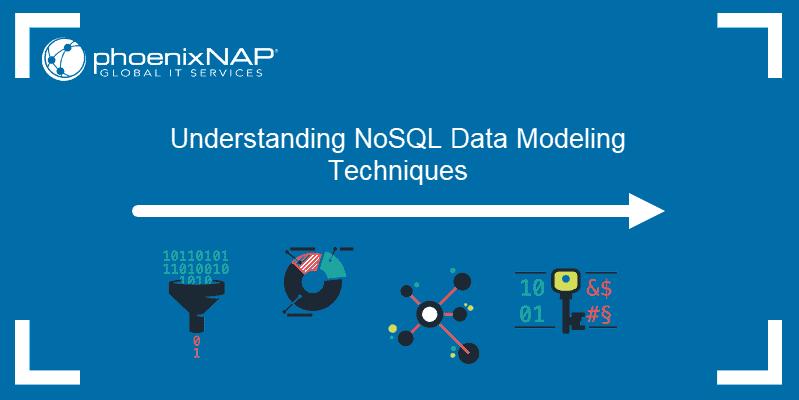 Understanding NoSQL data modeling techniques