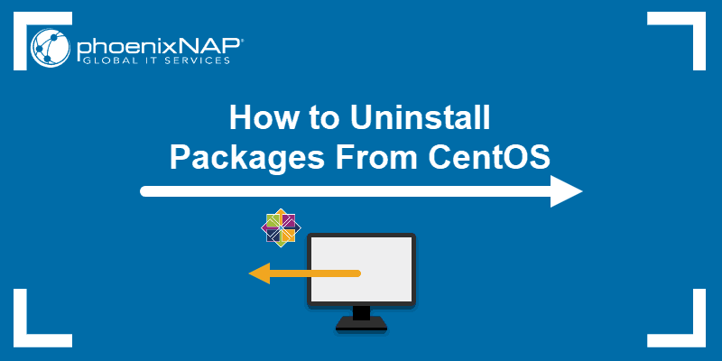 Tutorial on how to uninstall packages from CentOS.