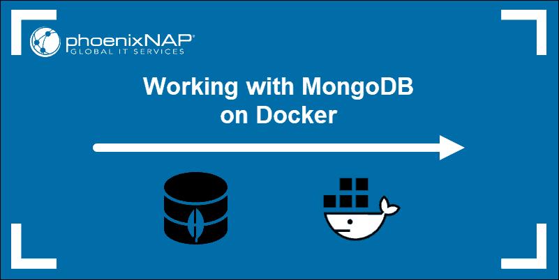 Tutorial on how to deploy MongoDB on Docker.