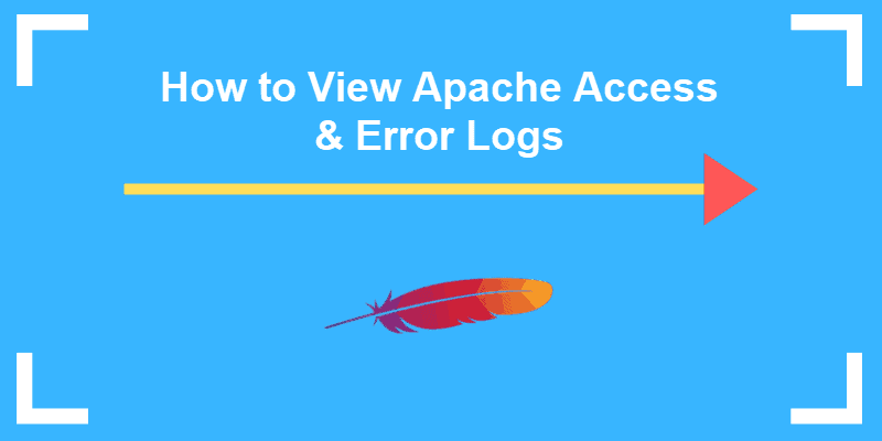 tutorial on how to view apache access and error logs