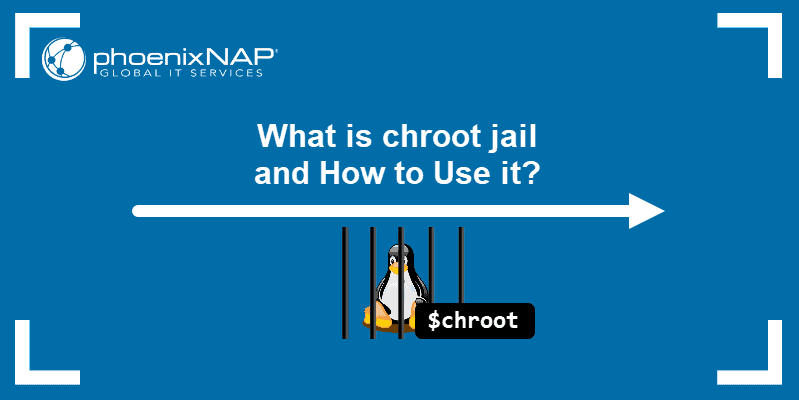 What is chroot jail and how to use it