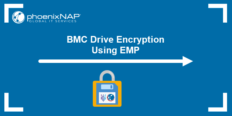 BMC Drive Encryption Using EMP