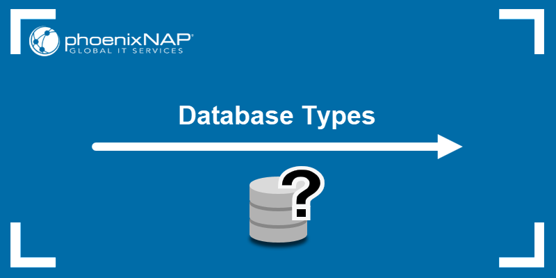 Different Database Types Explained