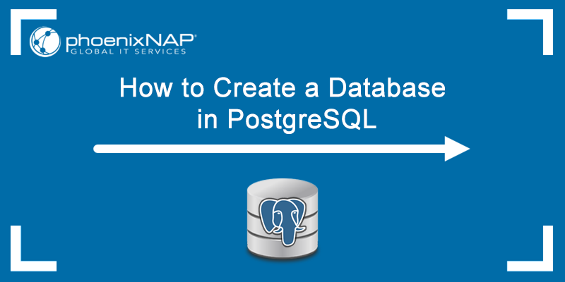 How to create a database in PostgreSQL.