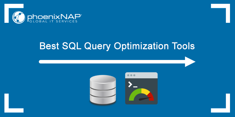 The best tools for optimizing SQL queries.