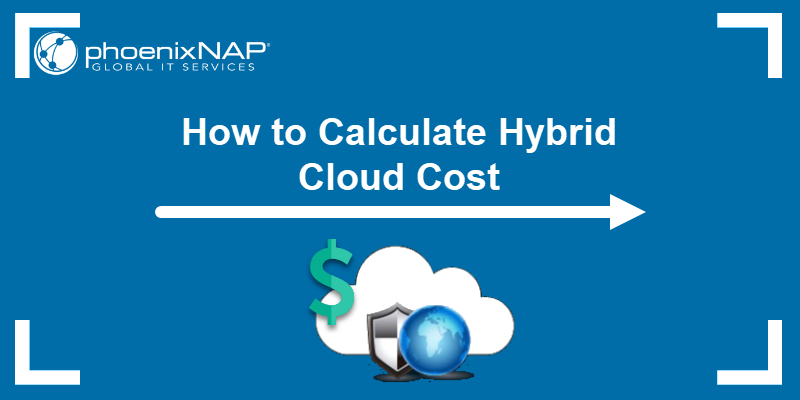 How to calculate hybrid cloud cost.