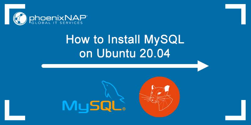 How to Install MySQL on Ubuntu 20.04