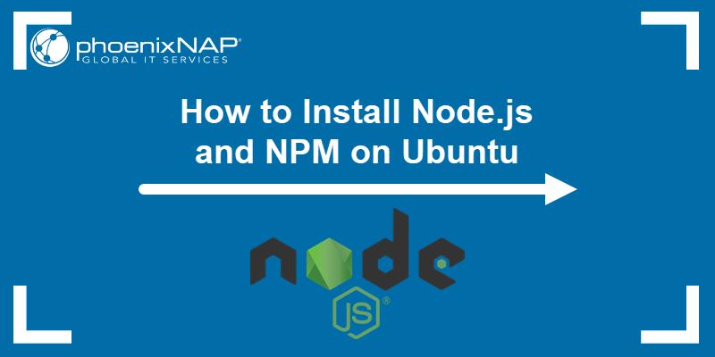 How to install Node.js on Ubuntu.