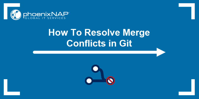 How To Resolve Merge Conflicts in Git