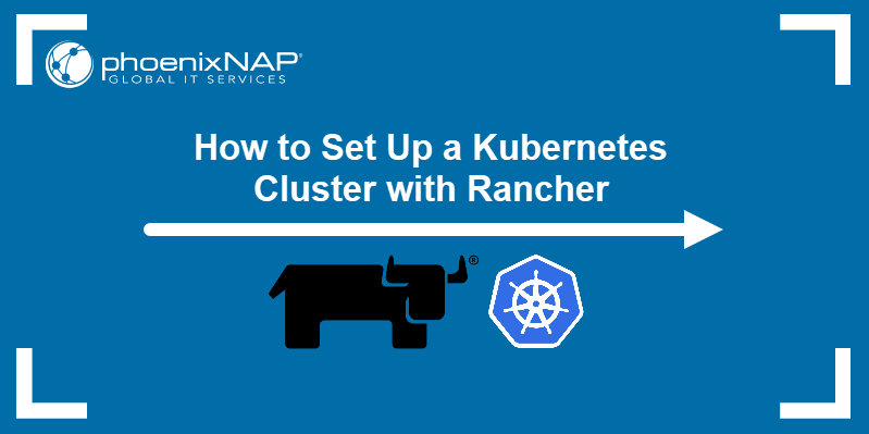 How to Set up a Kubernetes Cluster with Rancher