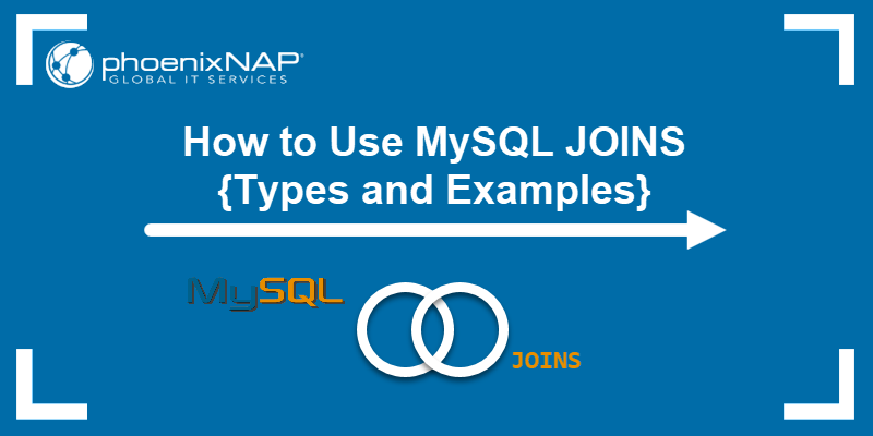 How to use MySQL JOIN - types and examples.