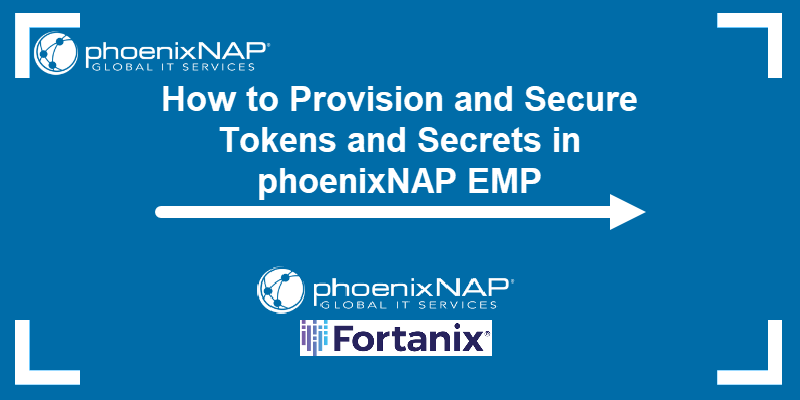 How to provision and secure tokens and secrets in PNAP EMP.