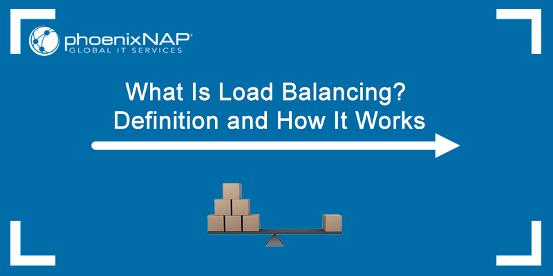 What is load balancing? Definition and how it works.