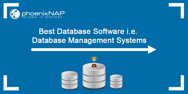 See the 25 best database management systems.