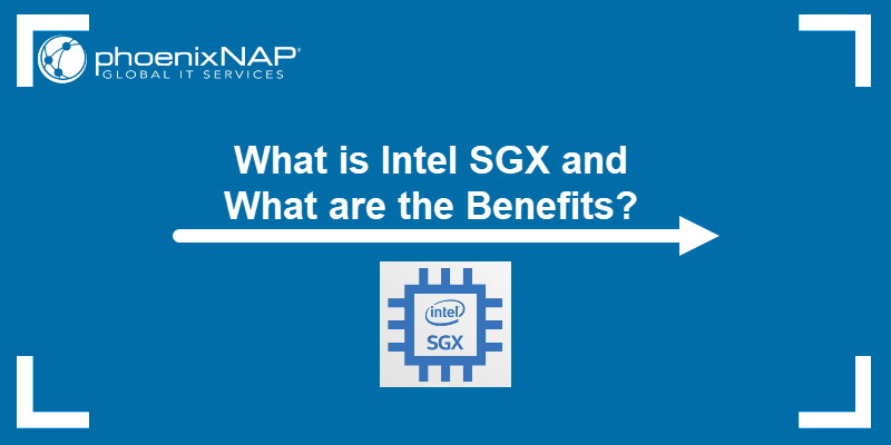 Heading image for the article on Intel SGX and its benefits
