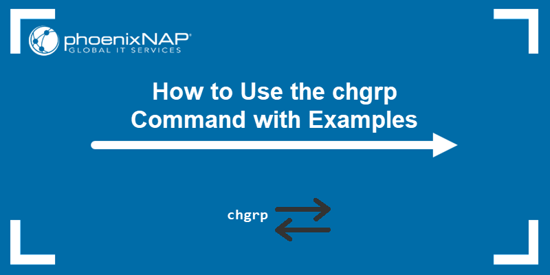 How to use the chgrp command with examples.