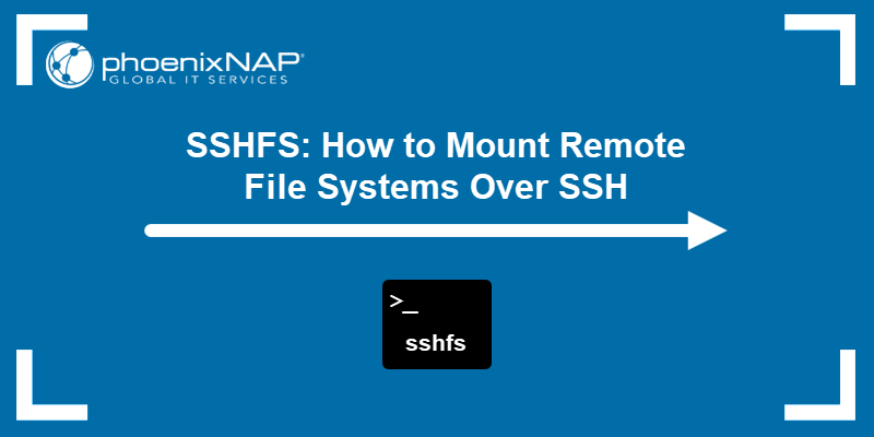 SSHFS: How to Mount Remote File Systems Over SSH