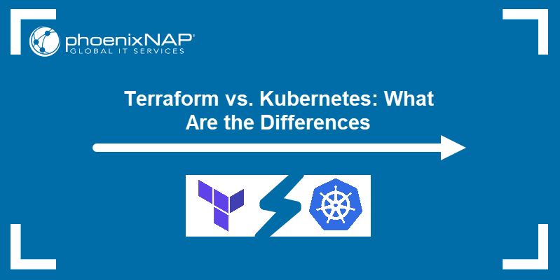 Terraform vs. Kubernetes: What Are the Differences