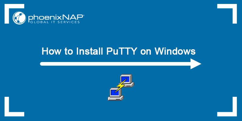 How to Install PuTTY on Windows