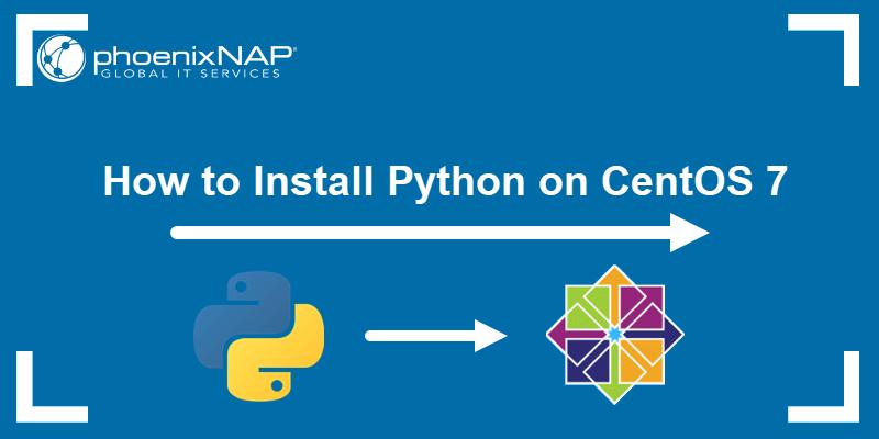 How to install Python on CentOS 7.