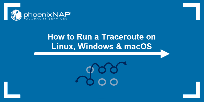 How to Run a Traceroute on Linux, Windows and macOS