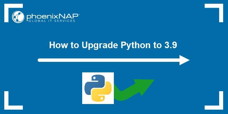 How to Upgrade Python to 3.9