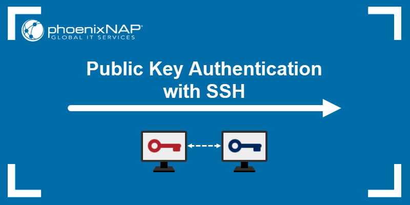 How to Use Public Key Authentication with SSH