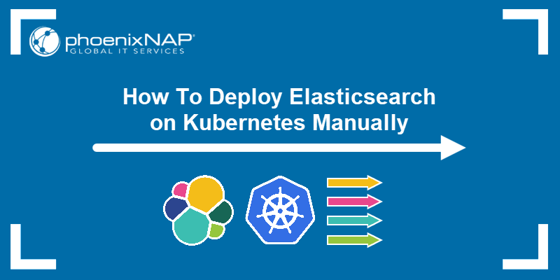 How To Deploy Elasticsearch On Kubernetes Manually