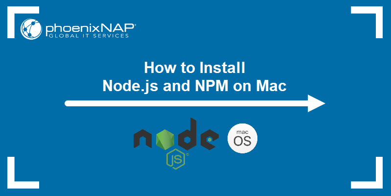 How to Install Node.js and NPM on Mac