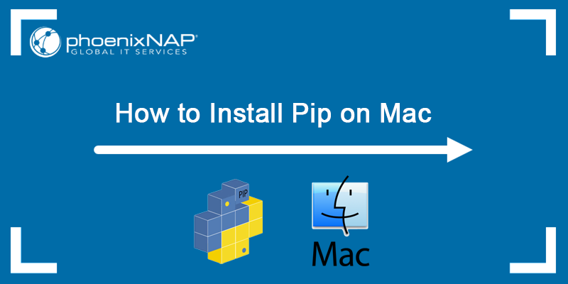 How to install pip on your macOS.