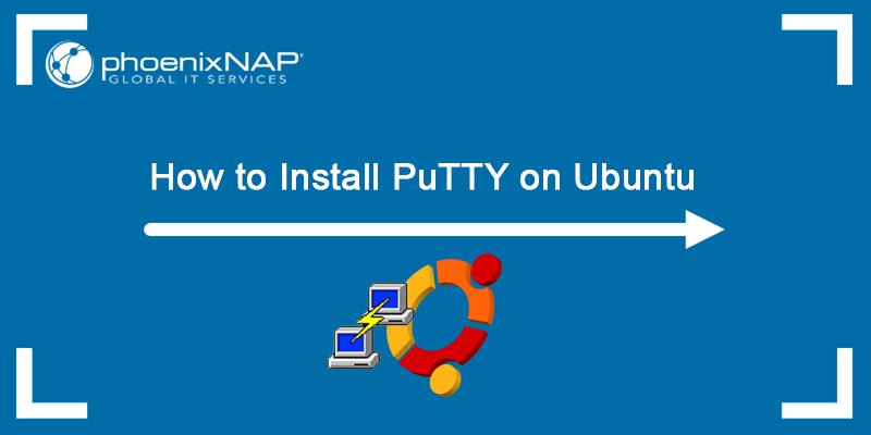 How to install PuTTY on Ubuntu