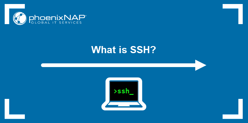 What is SSH? The function, terminology, and use cases of the popular network protocol.