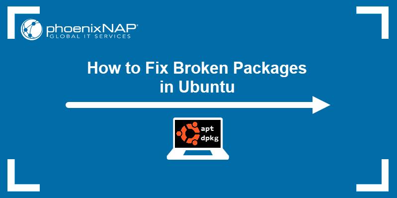 How to fix broken packages in Ubuntu