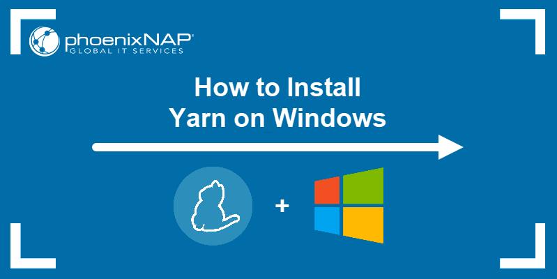 How to install Yarn on Windows