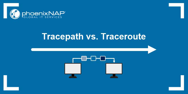 Tracepath vs. Traceroute