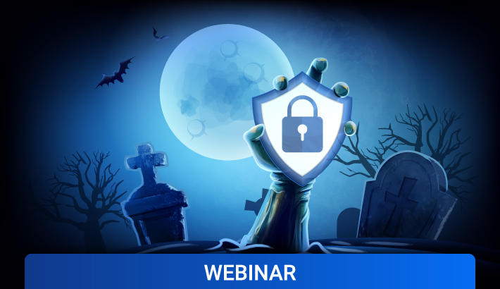Halloween Webinar: Spine-Chilling Cybersecurity Scenarios and How to Avoid Them